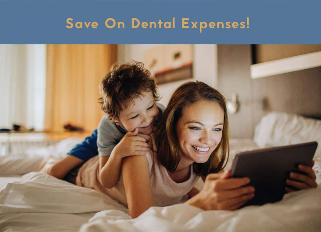 Save on Dental Expenses!