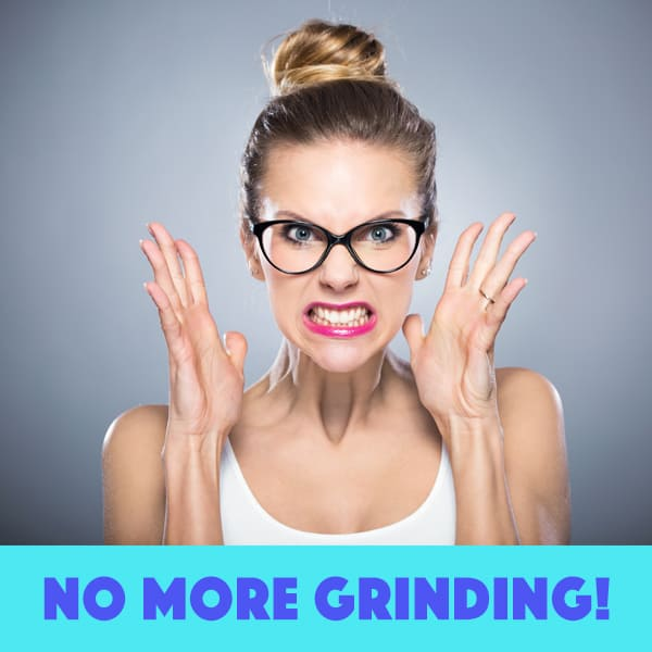 Grinding – Bad for You and Your Teeth!