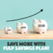Fulp Savings Plan: Save More in the New Year
